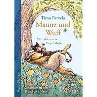 Maunz und Wuff : Geschichten von Hund und Katz / Timo Parvela. Mit Bildern von Virpi Tavitie