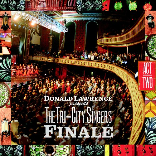 Donald Lawrence Presents The Tri-City Singers