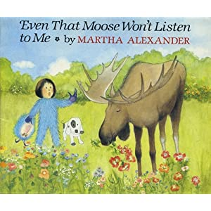 Even that moose won't listen to me