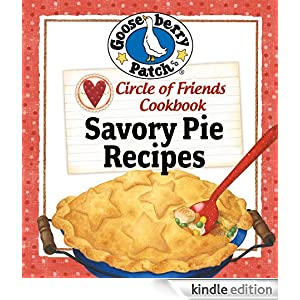Circle of Friends Cookbook - 25 Savory Pie Recipes
