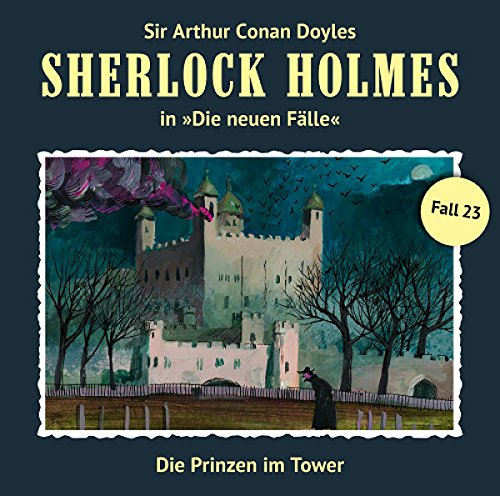 Sherlock Holmes - Die neuen Fälle (23) Die Prinzen im Tower - Romantruhe Audio 2016