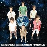 CRYSTAL CHILDREN(DVD付)