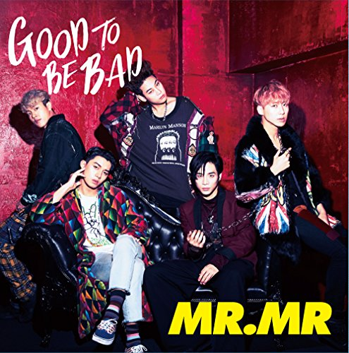 GOOD TO BE BAD-MR.MR