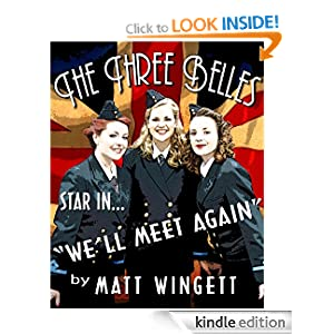 The Three Belles Star In We'll Meet Again - by Matt Wingett