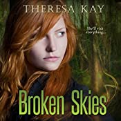 Broken Skies: Book 1 | [Theresa Kay]