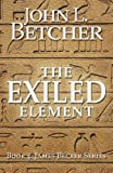 The Exiled Element (James Becker Suspense/Thriller Series)