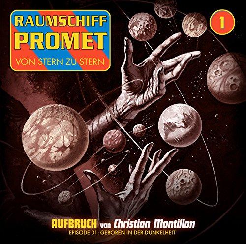 Raumschiff Promet - Aufbruch (1) Geboren in der Dunkelheit (Winterzeit)