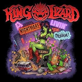 KING LIZARD A Nightmare Livin' The Dream