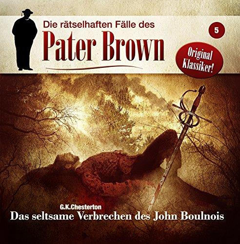 Pater Brown  (5) Das seltsame Verbrechen des John Boulnois - Winterzeit 2015