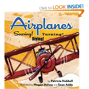 Airplanes!: Soaring! Diving! Turning! (Things That Go!)
