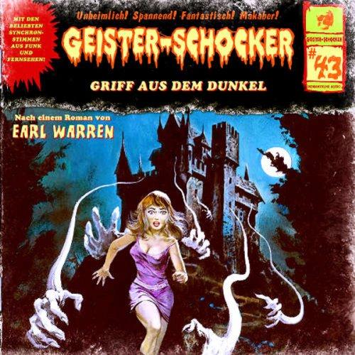 Geister-Schocker (43) Griff aus dem Dunkel (Romantruhe Audio)