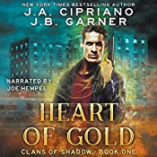 Heart of Gold: Clans of Shadow, Book 1 | [J. A. Cipriano, J. B. Garner]