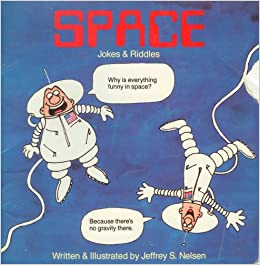 Outerspace Jokes and Riddles Book: Jeffrey S. Nelsen ...