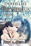 Death Lies Between Us (An Angel Falls Book 1)