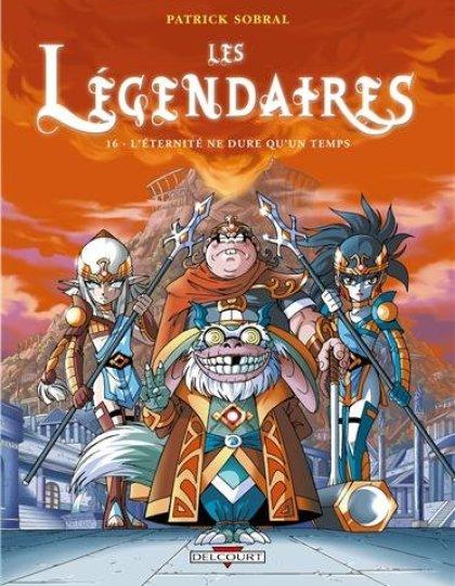 Les Legendaires tome 16 - L'éternité ne dure qu'un temps