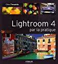 Lightroom 4 par la pratique. Tous les fichiers des exercices.