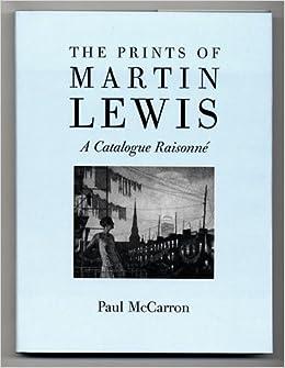The Prints of Martin Lewis: A Catalogue Raisonne