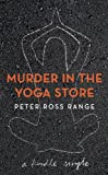 Murder In The Yoga Store (Kindle Single)