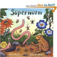 Superwurm / Axel Scheffler ; Julia Donaldson. Übers. von Salah Naoura
