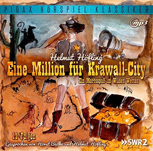 Pidax Hörspiel-Klassiker - Eine Million für Krawall-City (Helmut Höfling) SWR 1980 / pidax 2015