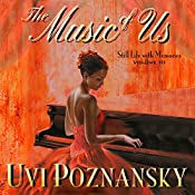 The Music of Us: Still Life with Memories, Book 3 | [Uvi Poznansky]