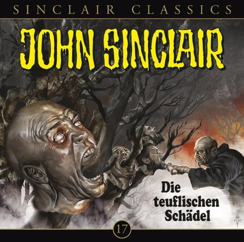 John Sinclair Classics (17) Die teuflischen Schädel (Lübbe Audio)