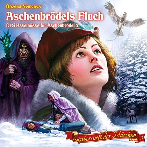 Zauberwelt der Märchen (3) Aschenbrödels Fluch - Drei Haselnüsse für Aschenbrödel 2 - Contendo Media 2016