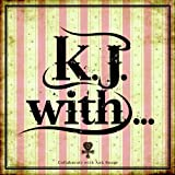 K.J. with...