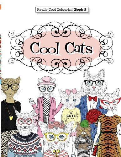 Really COOL Colouring  Book 2: Cool Cats (Really COOL  Colouring Books) (Volume 2)