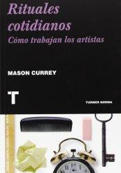 Rituales cotidianos: Cómo trabajan los artistas, de Mason Currey
