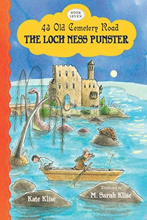 The Loch Ness Punster (43 Old Cemetery Road) by Kate Klise | Featured Book of the Day | wearewordnerds.com