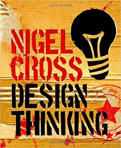 Design Thinking: Understanding How Designers Think and Work