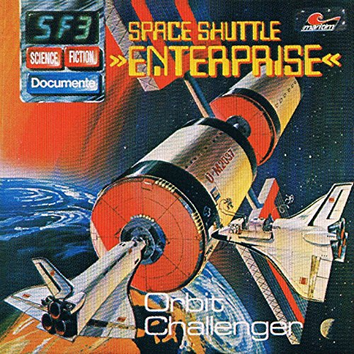 Science Fiction Documente (3) Space Shuttle Enterprise - Orbit Challenger - maritim 1978 / 2015