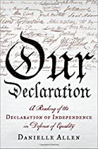 Our Declaration: A Reading of the Declaration of Independence in Defense of Equality