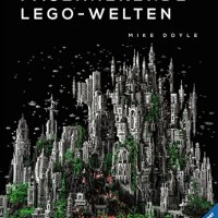 Faszinierende Lego-Welten / Mike Doyle