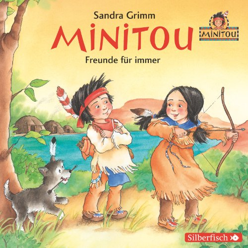 Sandra Grimm - Minitou: Freunde für immer (Hörbuch Hamburg/Silberfisch)