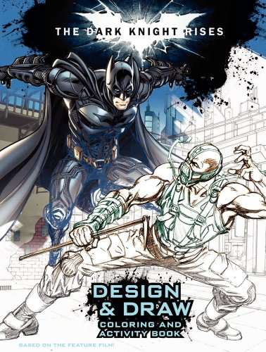 The Dark Knight Rises: Design and Draw: Coloring and Activity Book