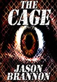 "The Cage: Includes Bonus Short Story ""The Trophy"""