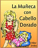 "Libros para ninos: ""La Muñeca con Cabello Dorado"" (Cuentos para dormir, books in spanish for kids) (Spanish Edition)"