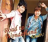 Road to Wonderland(豪華盤)(DVD付)