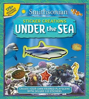 Smithsonian Sticker Creations: Under the Sea by Emily Rose Oachs | Featured Book of the Day | wearewordnerds.com