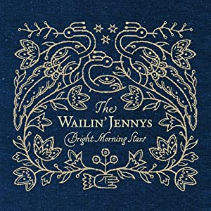 The Wailin Jennys - Bright Morning Stars