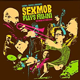 Sexmob plays Fellini