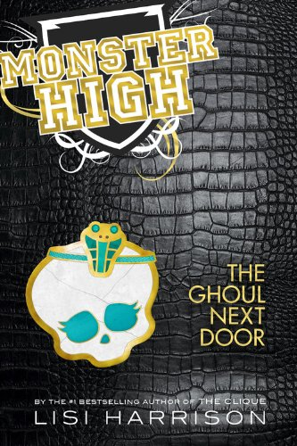 The Ghoul Next Door (Monster High #2) by Lisi Harrison