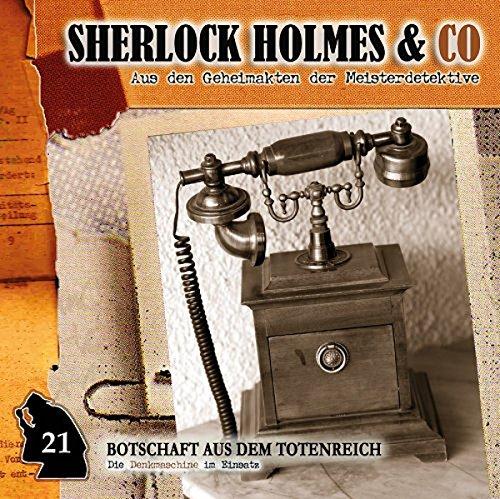 Sherlock Holmes & Co (21) Botschaft aus dem Totenreich - Romantruhe Audio 2016