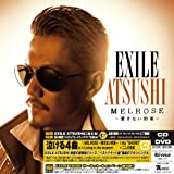 MELROSE ~愛さない約束~ (SINGLE+DVD) [Single, CD+DVD, Limited Edition, Maxi] / EXILE ATSUSHI (CD - 2012)