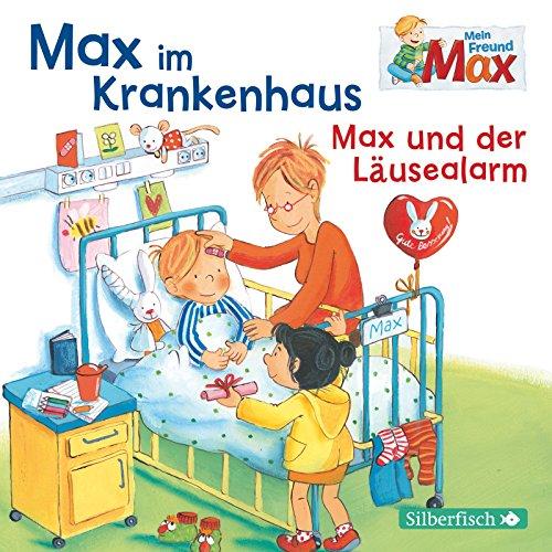Mein Freund Max Max im Krankenhaus / Max und der Läusealarm