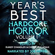Year's Best Hardcore Horror, Volume 1 | [Randy Chandler, Cheryl Mullenax, Jeff Strand, Adam Cesare, Monica J. O'Rourke, David James Keaton, Robert Essig, Clare de Lune, Jack Bantry, Adam Howe, Kristopher Triana]
