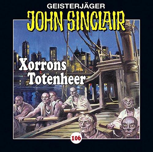 John Sinclair (106) Xorrons Totenheer - Lübbe Audio 2016