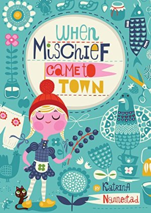 When Mischief Came to Town by Katrina Nannestad | Featured Book of the Day | wearewordnerds.com